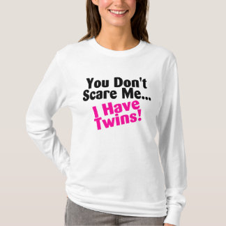 You Dont Scare Me I Have Twins Pink Black T-Shirt