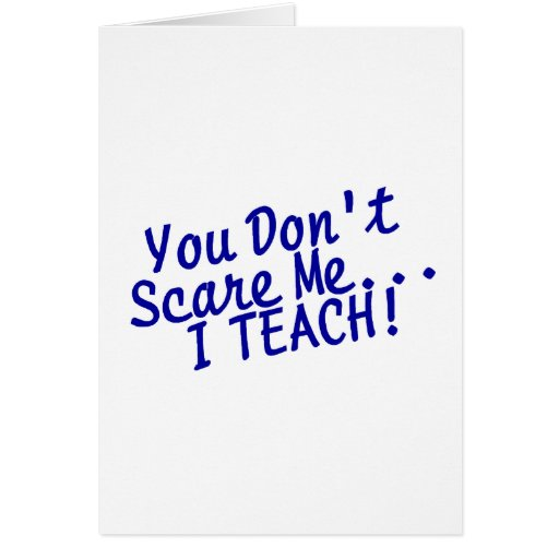You Dont Scare Me I Teach Blue Text Cards