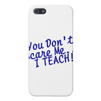 You Dont Scare Me I Teach Blue Text iPhone 5 Covers