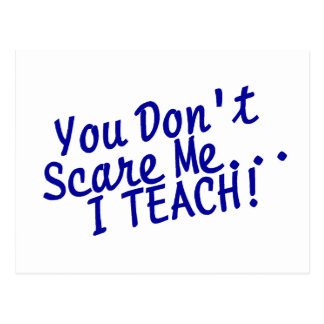 You Dont Scare Me I Teach Blue Text Postcard