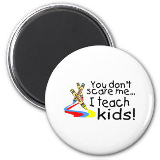 You Dont Scare Me I Teach Kids (Crayons) 6 Cm Round Magnet