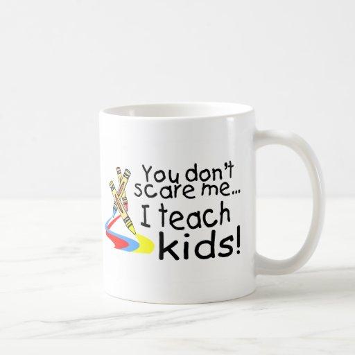 You Dont Scare Me I Teach Kids (Crayons) Basic White Mug