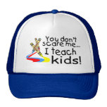 You Dont Scare Me I Teach Kids (Crayons) Trucker Hats