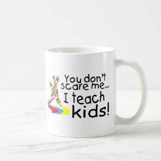 You Dont Scare Me I Teach Kids (Crayons) Coffee Mugs