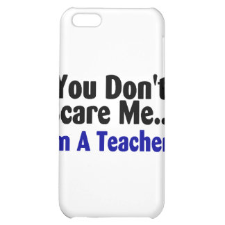You Dont Scare Me Im A Teacher Blue and Black Case For iPhone 5C