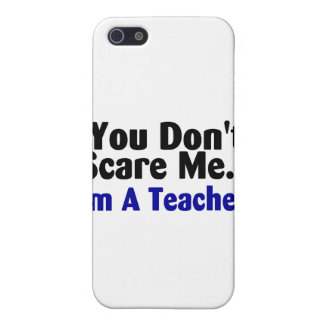 You Dont Scare Me Im A Teacher Blue and Black iPhone 5 Covers