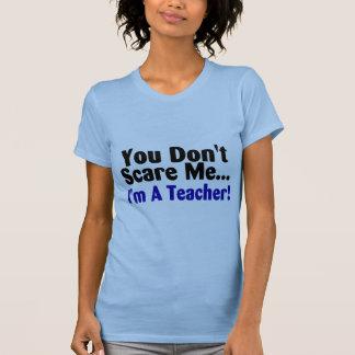 You Dont Scare Me Im A Teacher Blue Black Text T-shirt