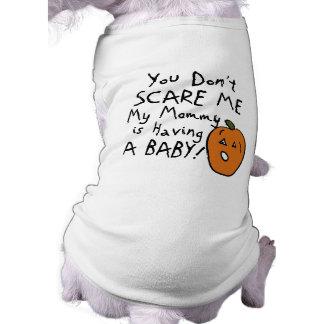 You Don't Scare Me Sleeveless Dog Shirt