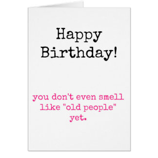 You Don't Smell Old Card