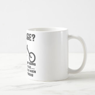 You Don't Stop Riding When You Get Old You Get Old Basic White Mug