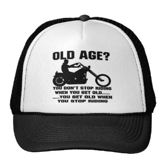 You Don't Stop Riding When You Get Old You Get Old Cap