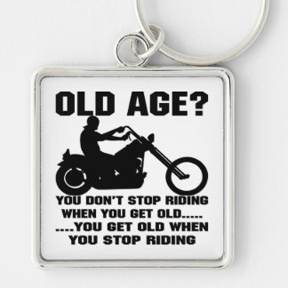 You Don't Stop Riding When You Get Old You Get Old Silver-Colored Square Key Ring