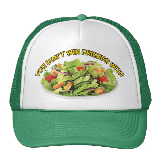 You Don't Win Friends with Salad Hat