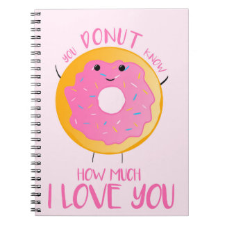 You DONUT know how much I love you - Notebook