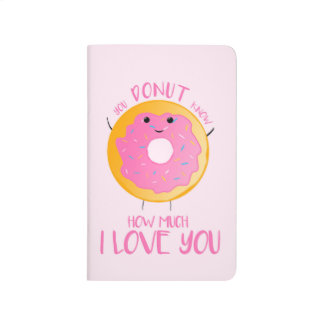 You DONUT know how much I love you -Pocket Journal