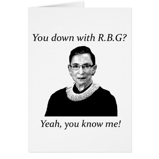 You down with RBG? Greeting Cards