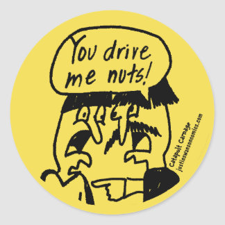 You Drive Me Nuts Sticker