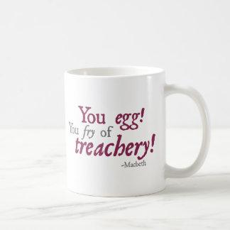 You Egg!  You Fry of Treachery! Coffee Mugs