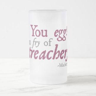 You Egg!  You Fry of Treachery! Coffee Mug