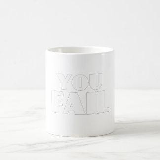 You Fail Basic White Mug
