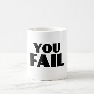 You Fail Mugs