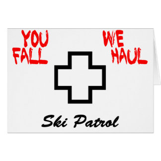 """You Fall...We Haul"" Design Card"