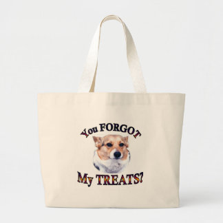 You FORGOT my treats Large Tote Bag