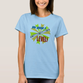 You Gained a Level T-Shirt