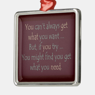 You get what you need Motivational Necklace Christmas Ornament