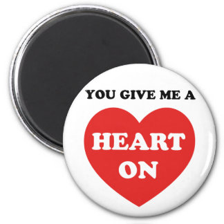 You Give Me A Heart On 6 Cm Round Magnet
