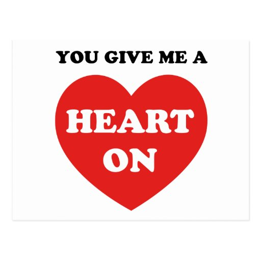 You Give Me A Heart On Postcards