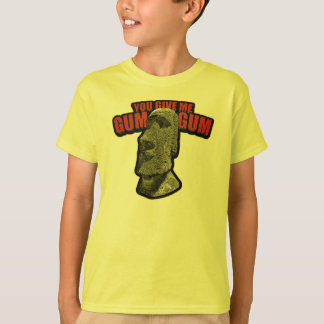 You give me Gum Gum! T-Shirt