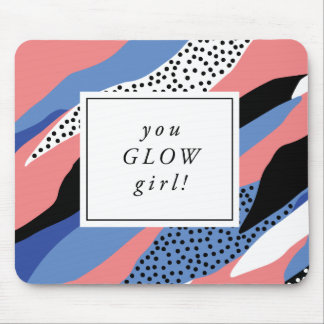 You Glow Girl Inspirational Mousepad