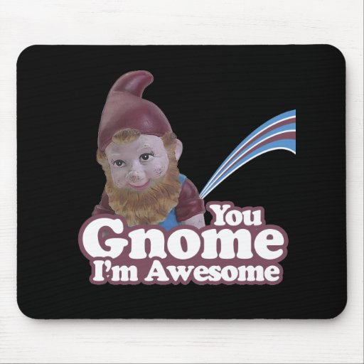 you Gnome I am Awesome Mouse Pad