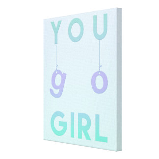 You Go Girl - Fun typography Motivational Canvas