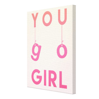 You Go Girl - Fun typography Motivational Canvas Canvas Print