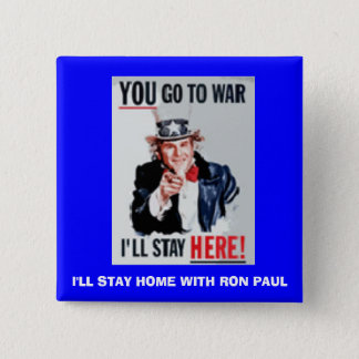 you_go, I'LL STAY HOME WITH RON PAUL 15 Cm Square Badge