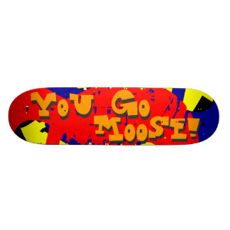 You Go Moose! Skateboard