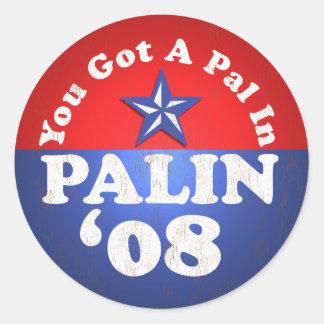 You Got A Pal In, PALIN..SARAH! Round Sticker