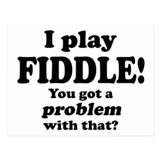 You Got A Problem With That, Fiddle Postcard