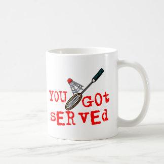 You Got Served Badminton Coffee Mug