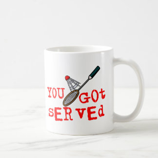 You Got Served Badminton Mugs
