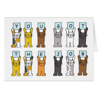 You got the job  cats holding letters. card