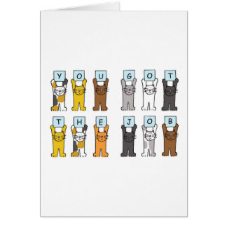 You got the job  cats holding letters. greeting card