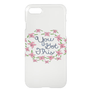 You Got This Inspirational Quote Clear iPhone Case