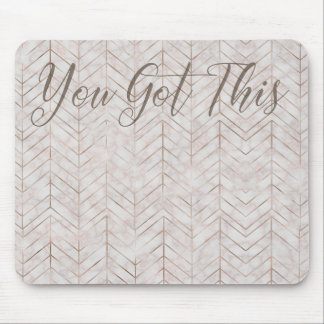 You Got This Mouse Pad
