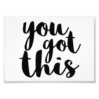 You Got This Photo Print