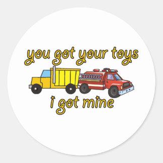 You Got Your toys, I Got Mine Round Sticker