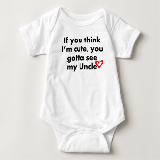 You Gotta See My Uncle Baby Bodysuit