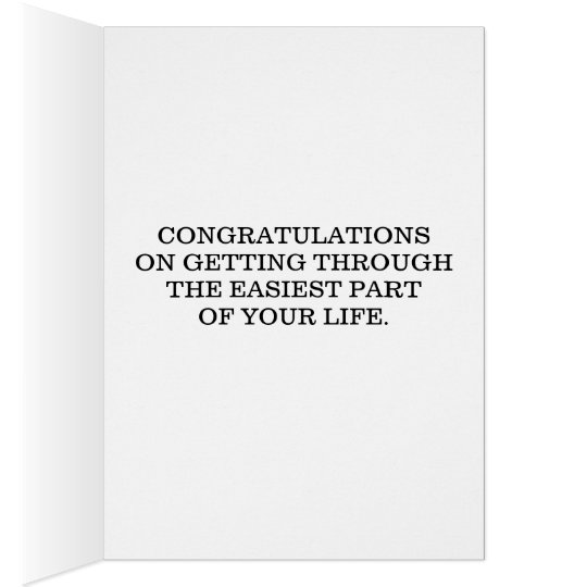 You Graduated Congratulations On Getting Through Card